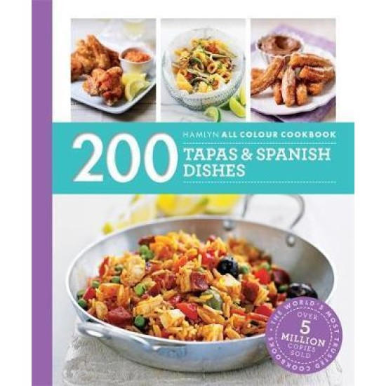 200 Tapas & Spanish Dishes (Hamlyn All Colour Cookbook)