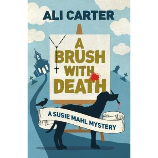 A Brush with Death : A Susie Mahl Mystery - Ali Carter