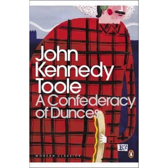 A Confederacy of Dunces - John Kennedy Toole