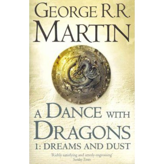 A Dance With Dragons: Part 1 Dreams and Dust - George R R Martin