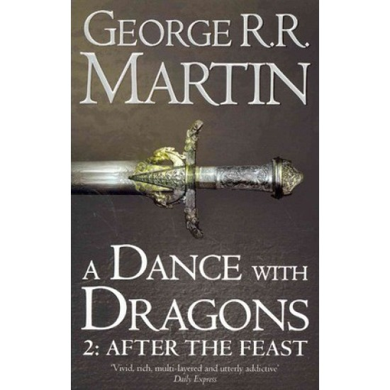 A Dance With Dragons: Part 2 After the Feast - George R R Martin