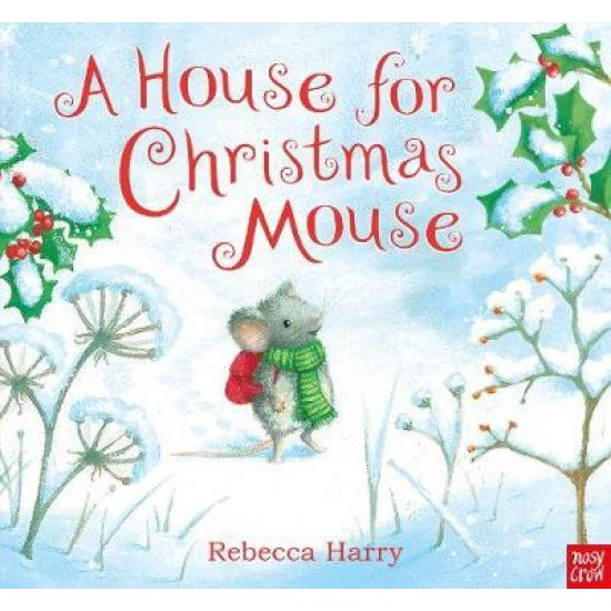 A House for Christmas Mouse - Rebecca Harry