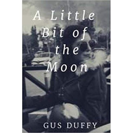 A Little Bit of The Moon - Gus Duffy