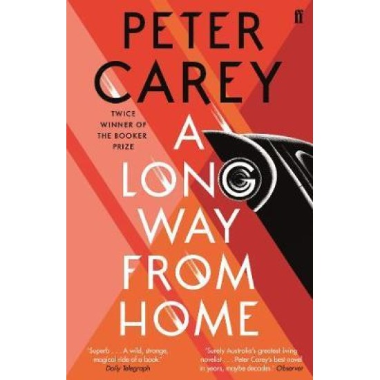 A Long Way From Home - Peter Carey