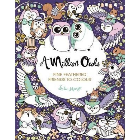 A Million Owls : Fine Feathered Friends to Colour