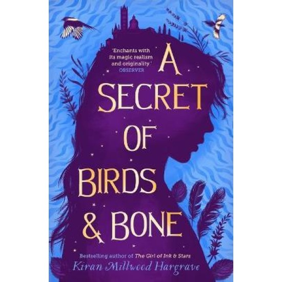 A Secret of Birds & Bone - Kiran Millwood Hargrave