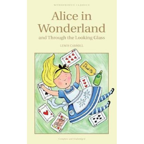 Alice's Adventures in Wonderland and Through the Looking Glass Children's Edition