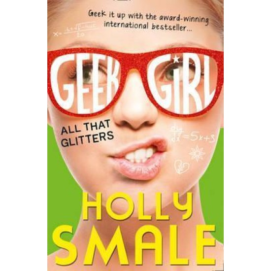 All That Glitters (Geek Girl 4) - Holly Smale