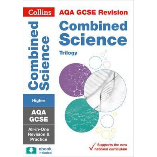 AQA GCSE 9-1 Combined Science Higher All-in-One Complete Revision and Practice : For the 2020 Autumn & 2021 Summer Exams