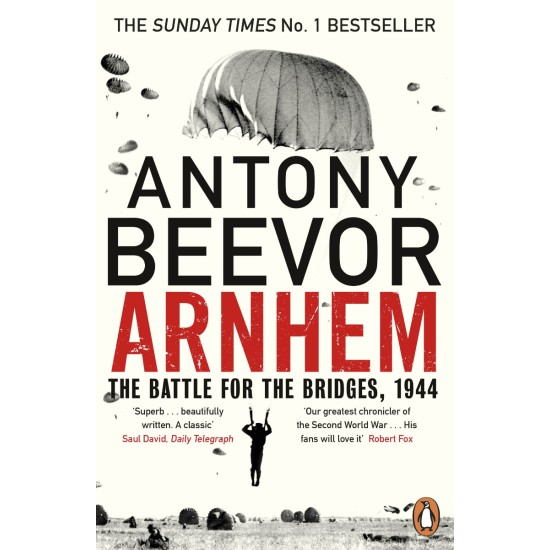 Arnhem : The Battle for the Bridges, 1944 - Antony Beevor