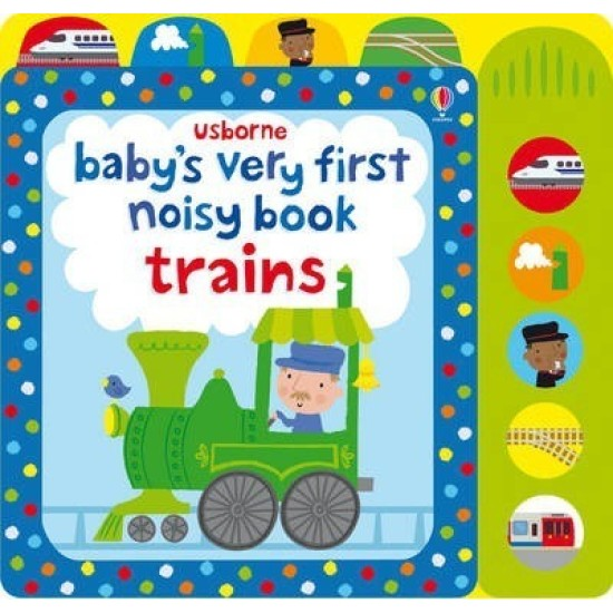Baby's Very First Noisy Book Train