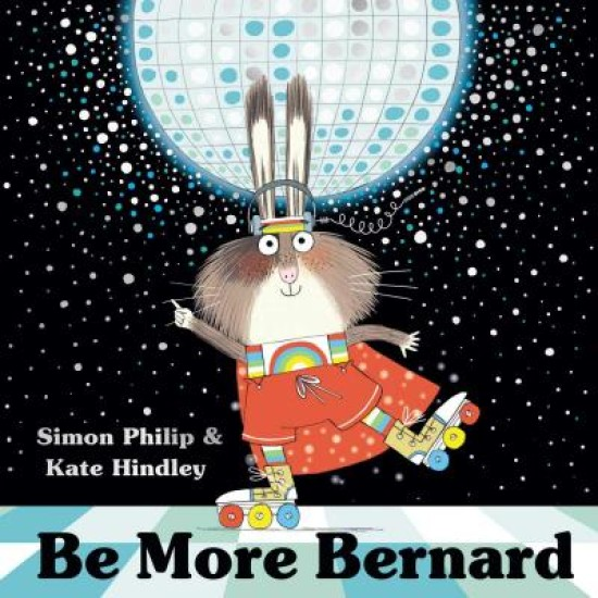 Be More Bernard - Simon Philip , Illustrated by Kate Hindley