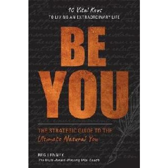 Be You : The Strategic Guide to the Ultimate Natural You