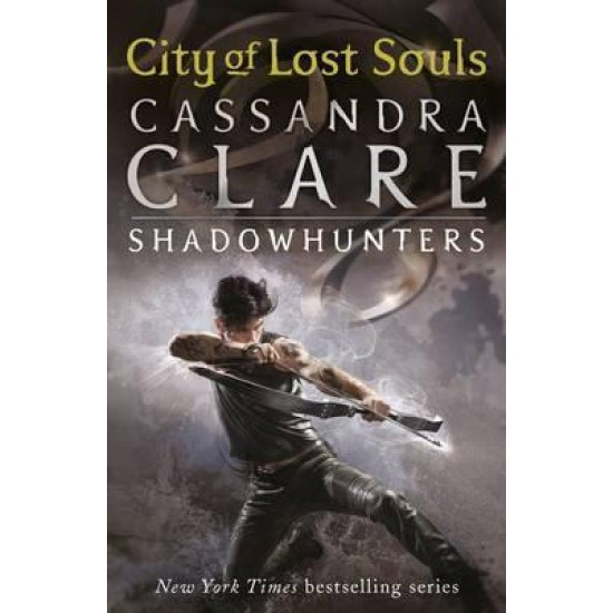 City of Lost Souls (The Mortal Instruments 5) - Cassandra Clare