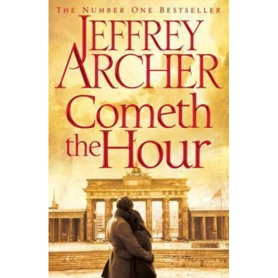 Cometh the Hour - The Clifton Chronicles - Jeffrey Archer