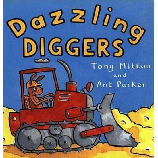 Dazzling Diggers (Amazing Machines Collection)