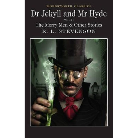 Dr Jekyll and Mr Hyde : with The Merry Men & Other Stories - Robert Louis Stevenson