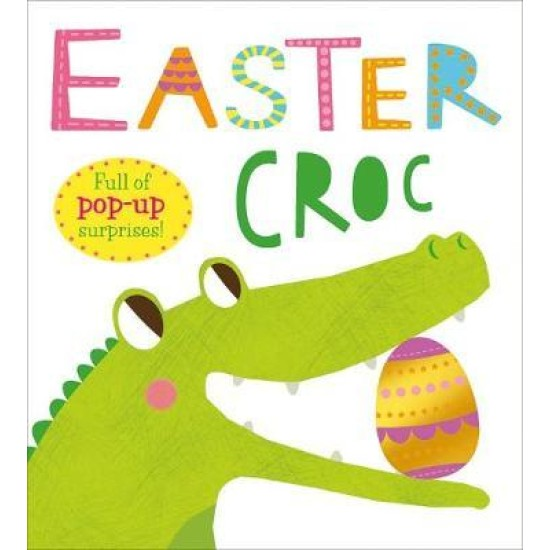 Easter Croc (Pop Ups) - Roger Priddy