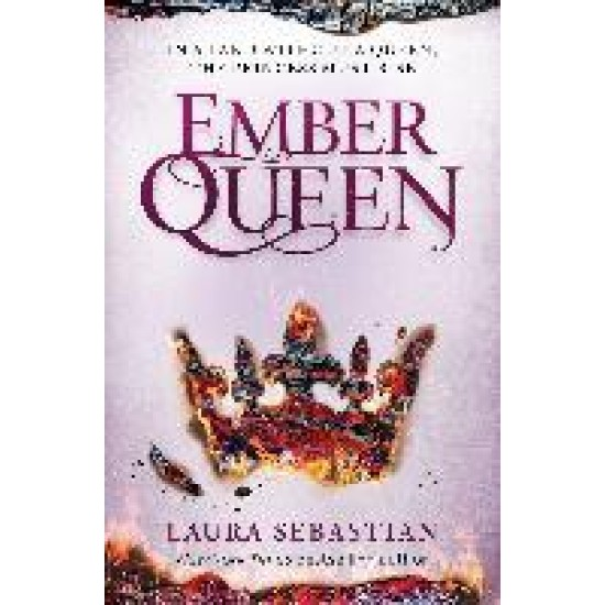 Ember Queen (The Ash Princess Trilogy) - Laura Sebastian