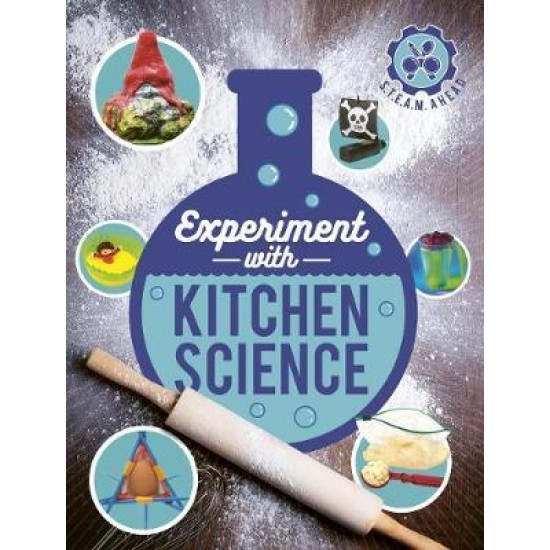 Experiment with Kitchen Science : Fun projects to try at home