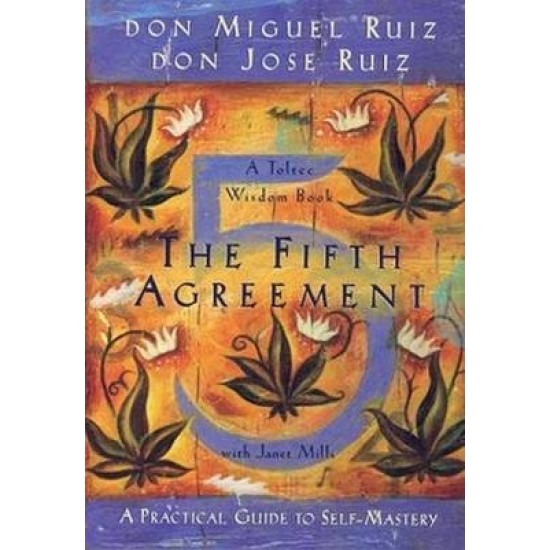 Fifth Agreement - Don Miguel Ruiz