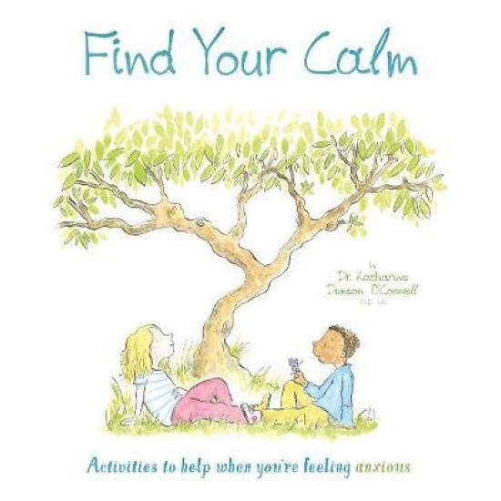 Find Your Calm : Activities to help when you're feeling anxious