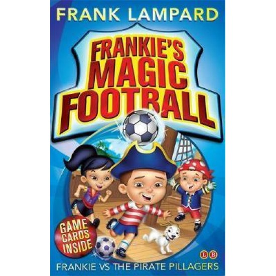 Frankie vs The Pirate Pillagers (Frankie's Magic Football) - Frank Lampard
