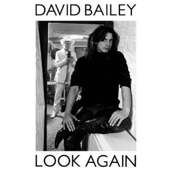 Look Again : The Autobiography - David Bailey
