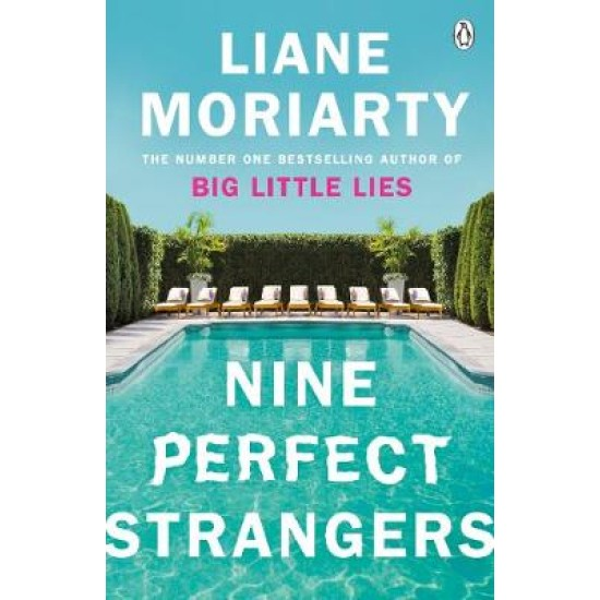 Nine Perfect Strangers : From the bestselling author of Big Little Lies - Liane Moriarty