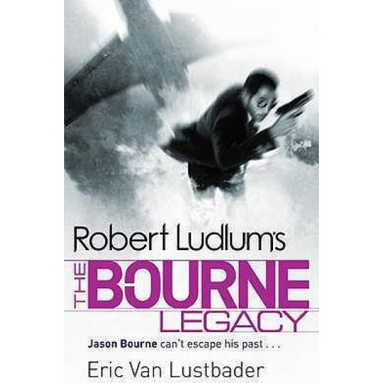 The Bourne Legacy - Robert Ludlum & Eric Van Lustbader (DELIVERY TO SPAIN ONLY)