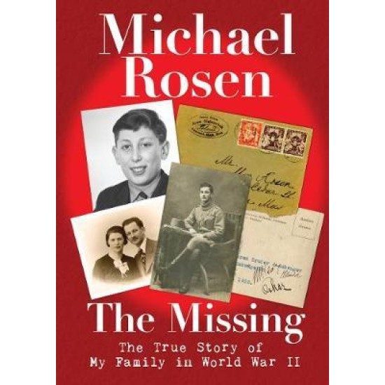 The Missing : The True Story of My Family in World War II - Michael Rosen