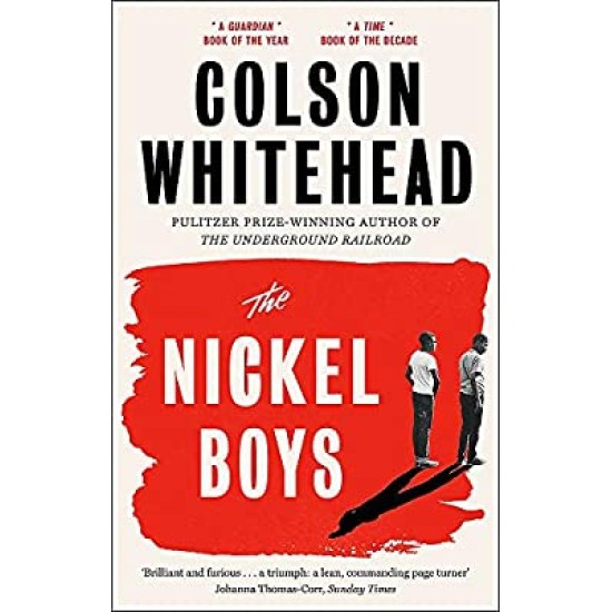 The Nickel Boys : Winner of the Pulitzer Prize for Fiction 2020 - Colson Whitehead