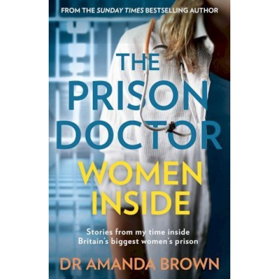 The Prison Doctor: Women Inside - Dr Amanda Brown
