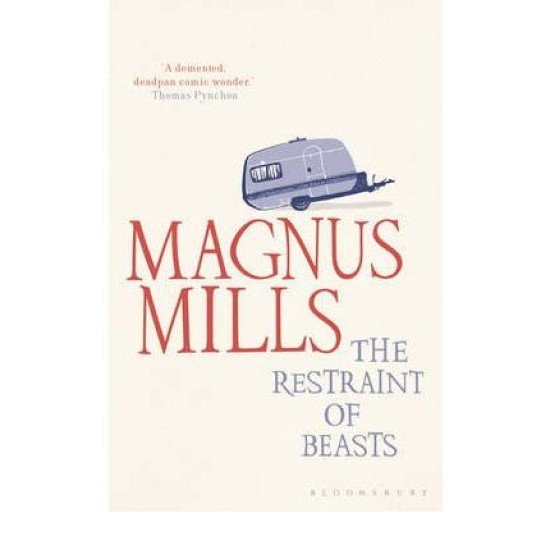The Restraint of Beasts - Magnus Mills